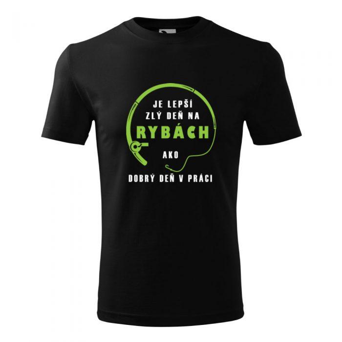 Pánske tričko s potlačou LEPŠÍ ZLÝ DEŇ NA RYBÁCH